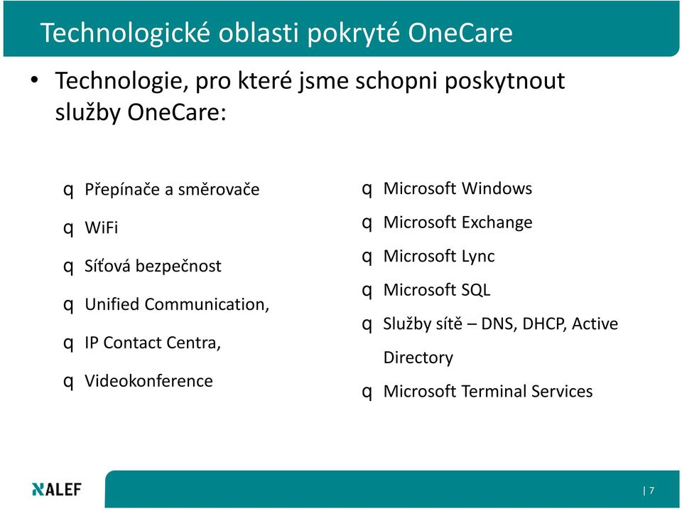 Communication, q IP Contact Centra, q Videokonference q Microsoft Windows q Microsoft