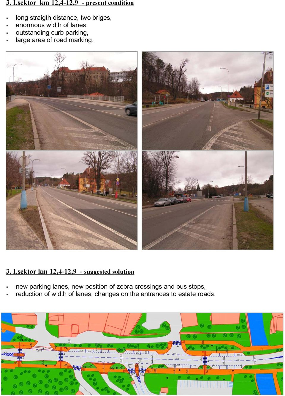 sektor km 12,4-12,9 - suggested solution new parking lanes, new position of zebra