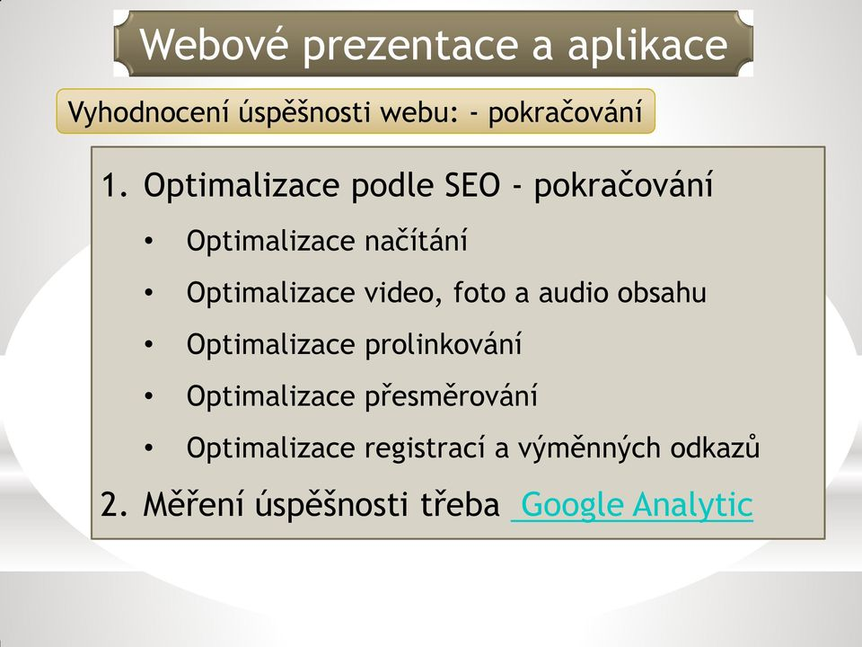 Optimalizace video, foto a audio obsahu Optimalizace prolinkování