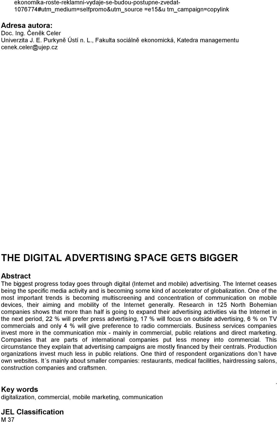 cz THE DIGITAL ADVERTISING SPACE GETS BIGGER Abstract The biggest progress today goes through digital (Internet and mobile) advertising.