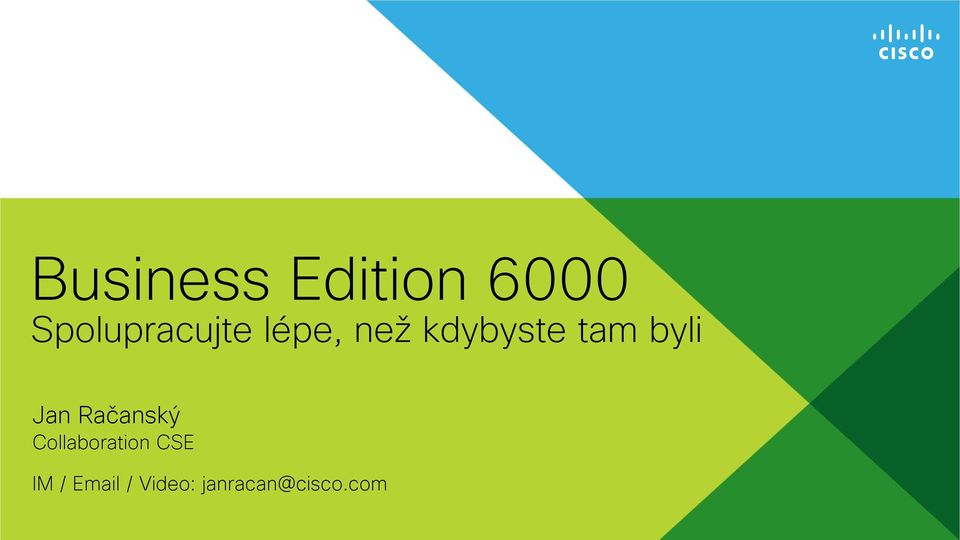 CSE IM / Email / Video: janracan@cisco.