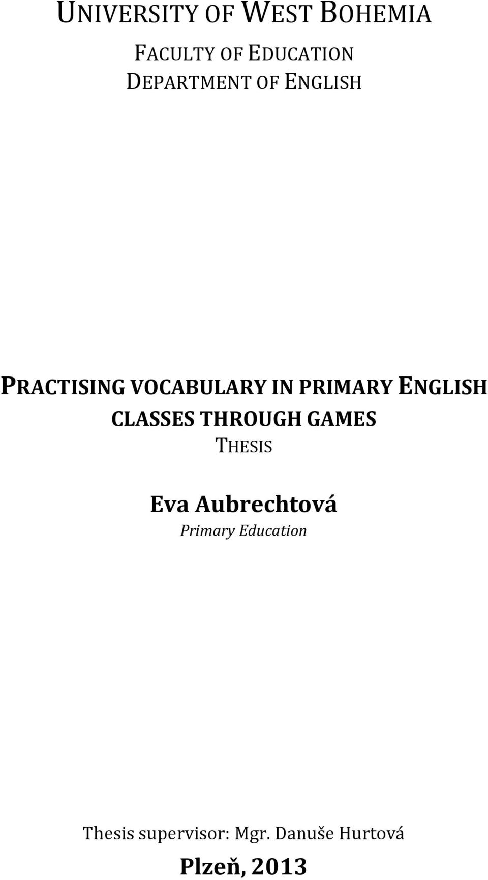 ENGLISH CLASSES THROUGH GAMES THESIS Eva Aubrechtová