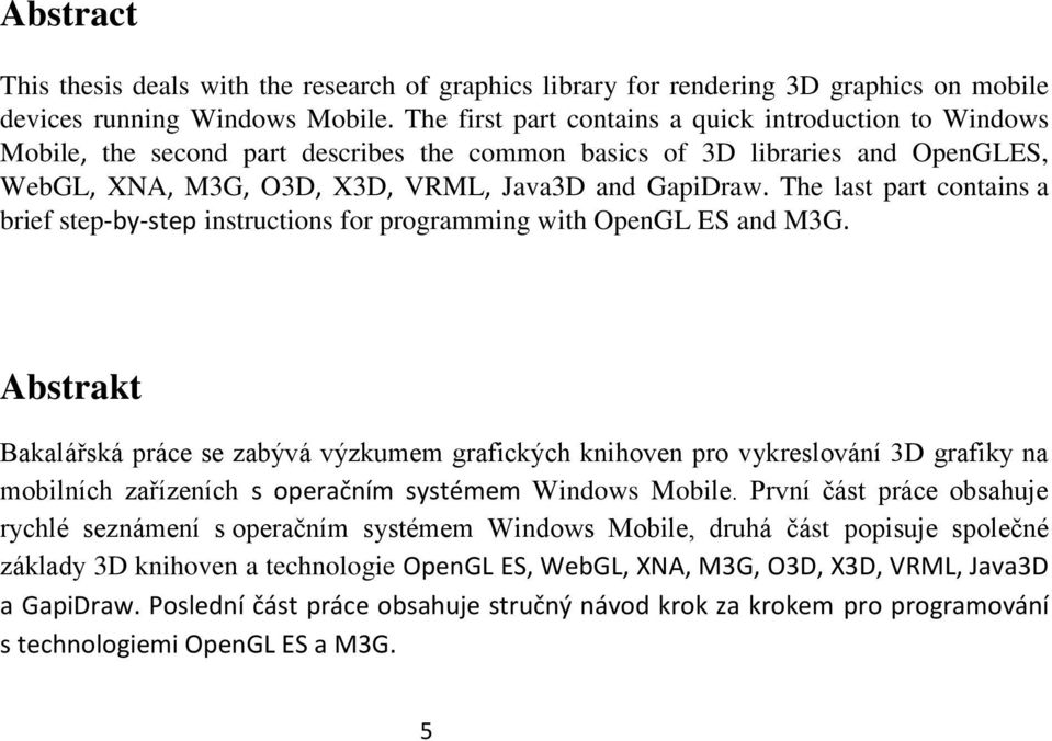 The last part contains a brief step-by-step instructions for programming with OpenGL ES and M3G.