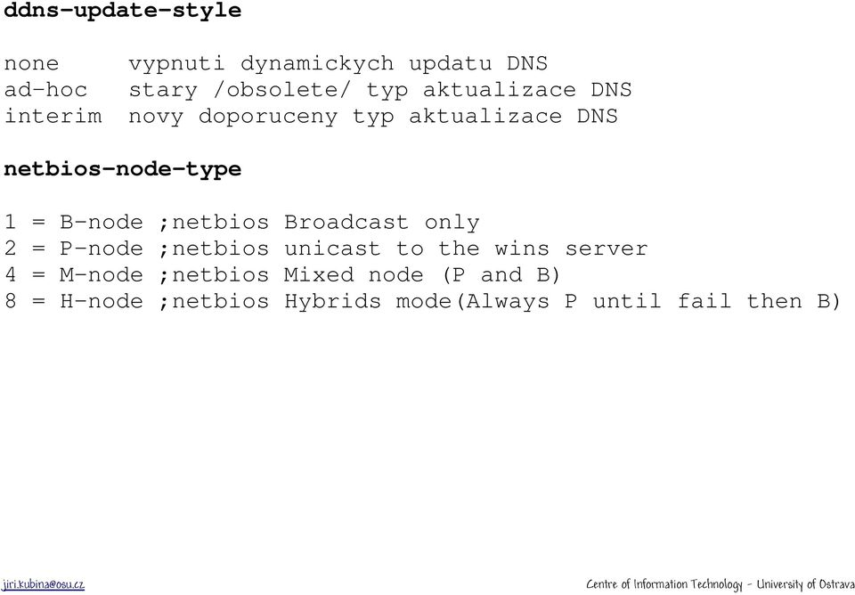 ;netbios Broadcast only 2 = P-node ;netbios unicast to the wins server 4 = M-node