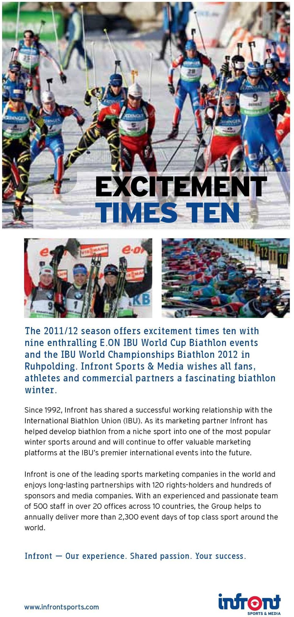 Since 1992, Infront has shared a successful working relationship with the International Biathlon Union (IBU).