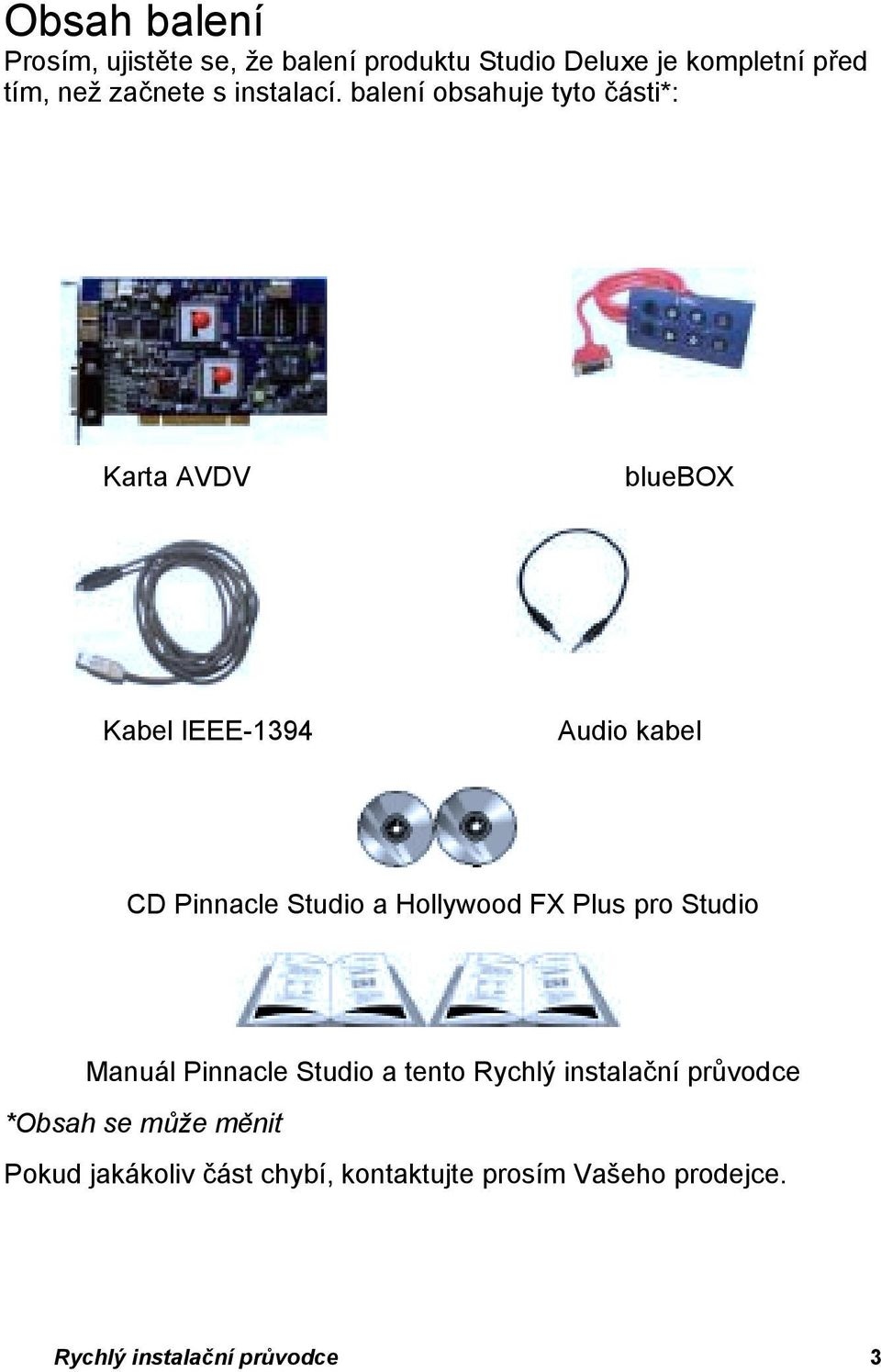 AVDV bluebox Kabel IEEE-1394 Audio kabel CD Pinnacle Studio a Hollywood FX Plus pro Studio Manuál Pinnacle Studio a