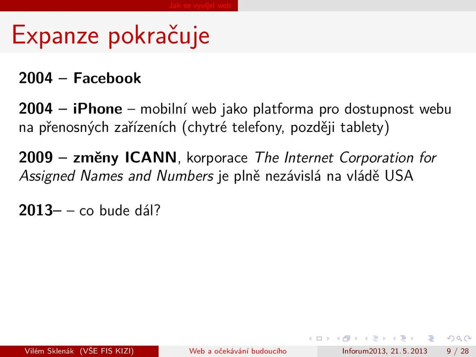 korporace The Internet Corporation for Assigned Names and Numbers je plně nezávislá na vládě USA