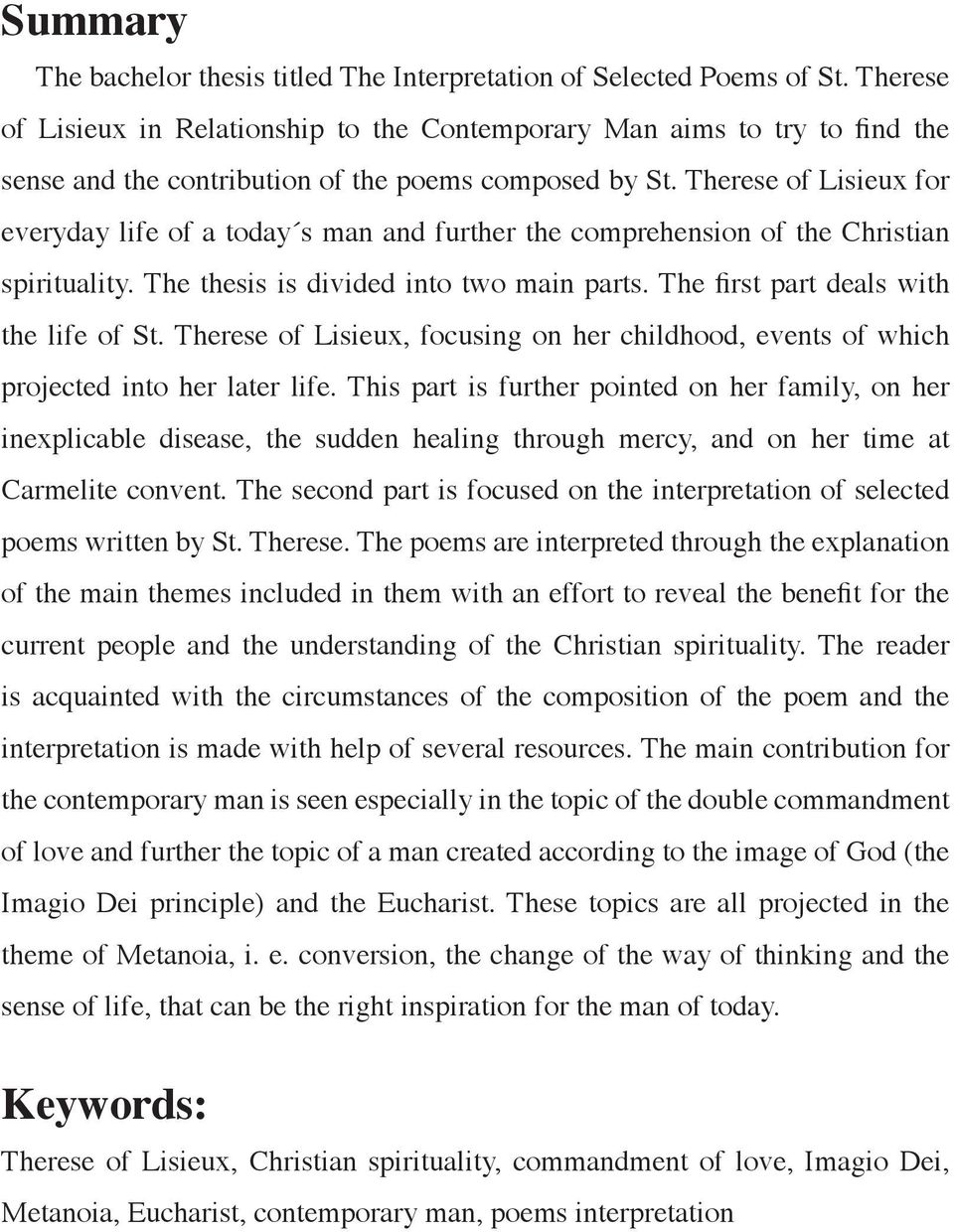 Therese of Lisieux for everyday life of a today s man and further the comprehension of the Christian spirituality. The thesis is divided into two main parts. The first part deals with the life of St.