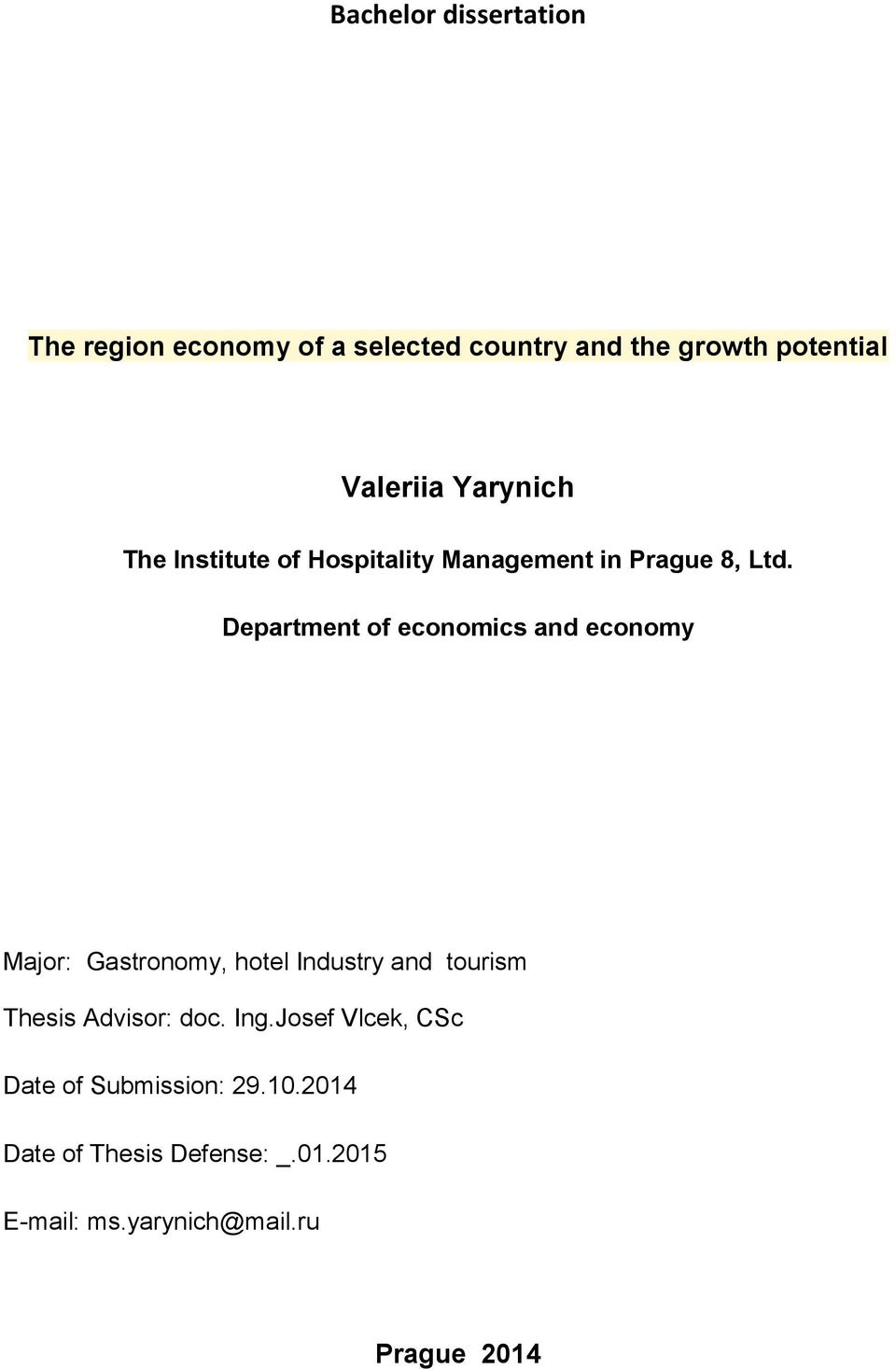 Department of economics and economy Major: Gastronomy, hotel Industry and tourism Thesis Advisor: