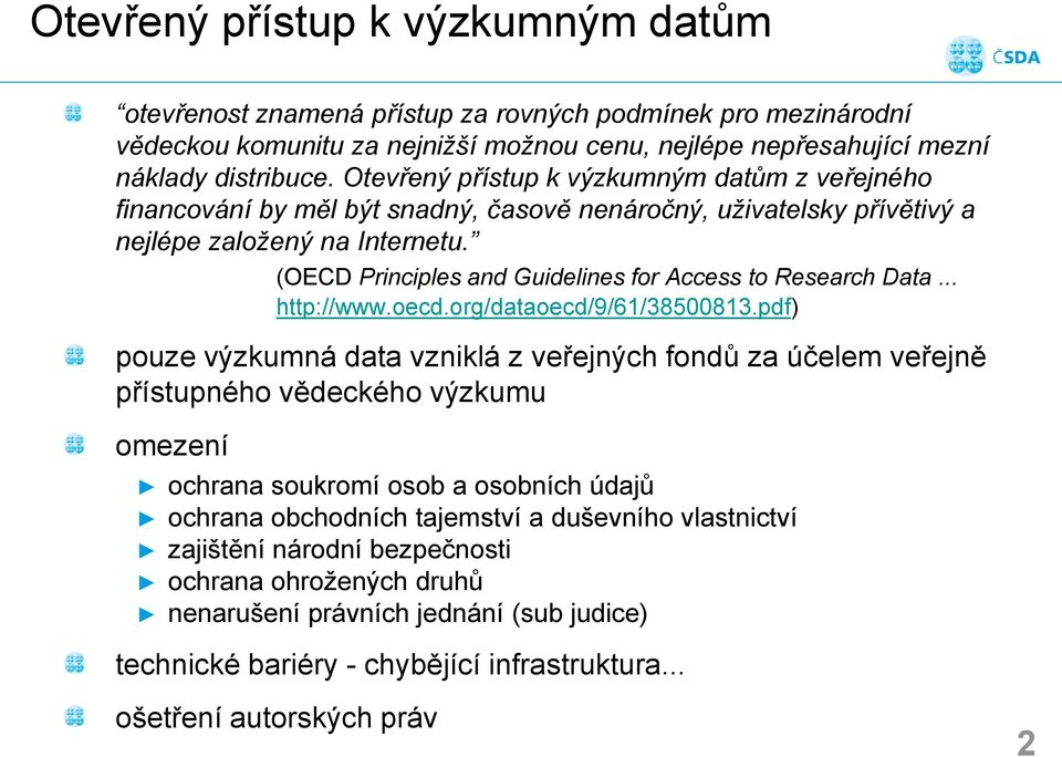 (OECD Principles and Guidelines for Access to Research Data... http://www.oecd.org/dataoecd/9/61/38500813.