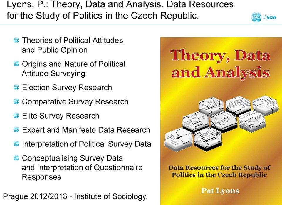 Research Comparative Survey Research Elite Survey Research Expert and Manifesto Data Research Interpretation of
