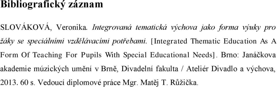 [Integrated Thematic Education As A Form Of Teaching For Pupils With Special Educational Needs].