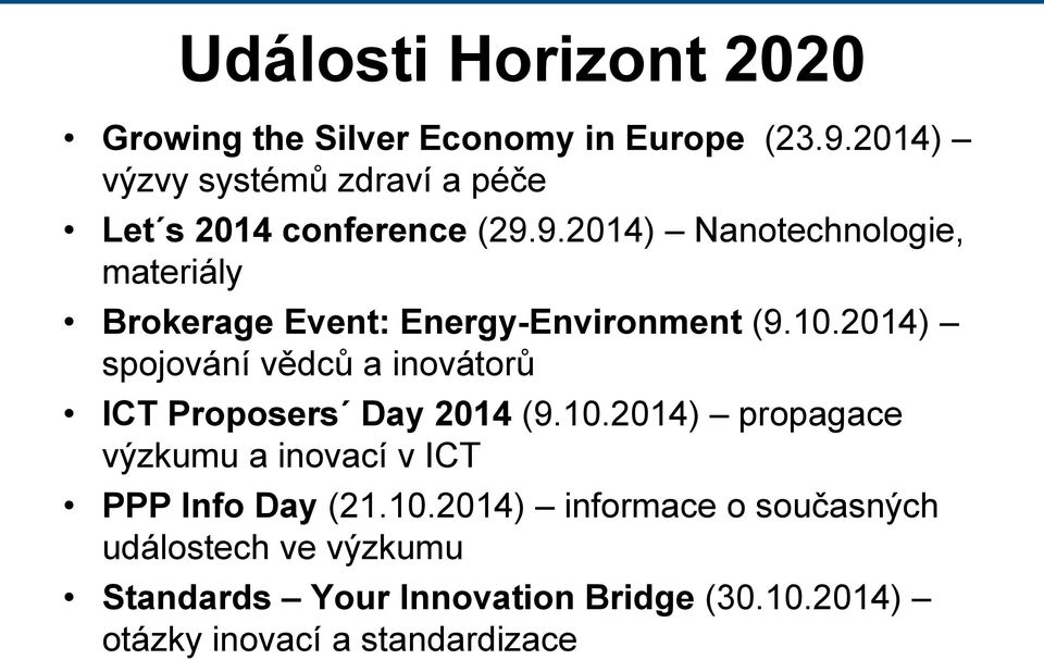 9.2014) Nanotechnologie, materiály Brokerage Event: Energy-Environment (9.10.