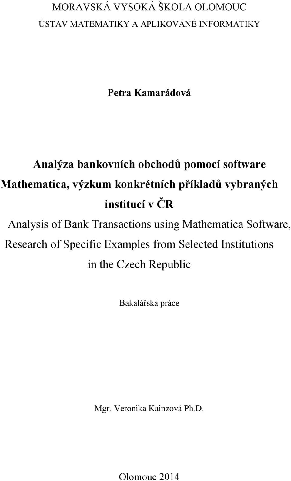 ČR Analysis of Bank Transactions using Mathematica Software, Research of Specific Examples from