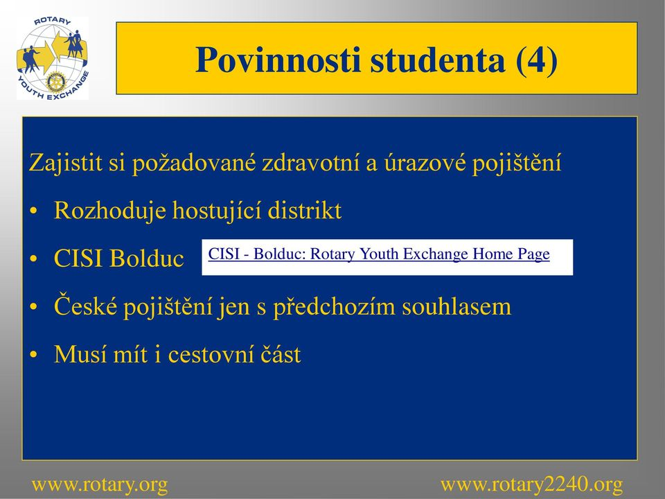 Bolduc CISI - Bolduc: Rotary Youth Exchange Home Page