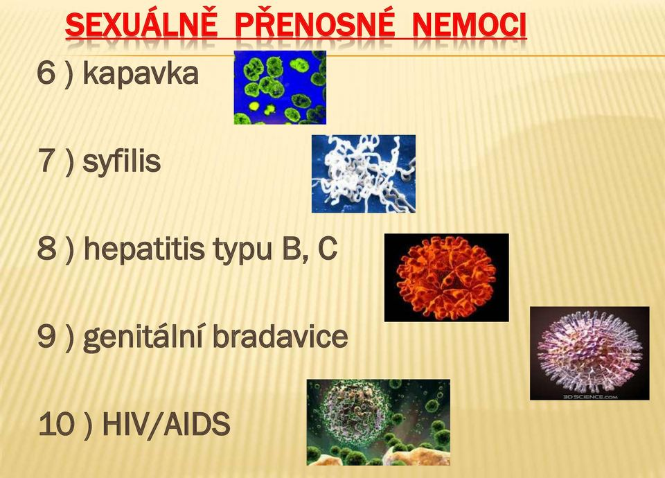 hepatitis typu B, C 9 )