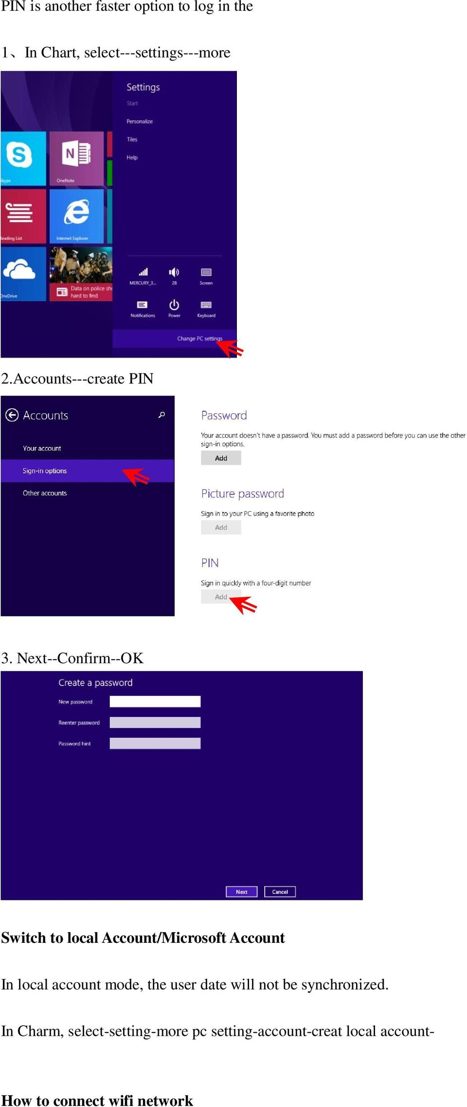 Next--Confirm--OK Switch to local Account/Microsoft Account In local account