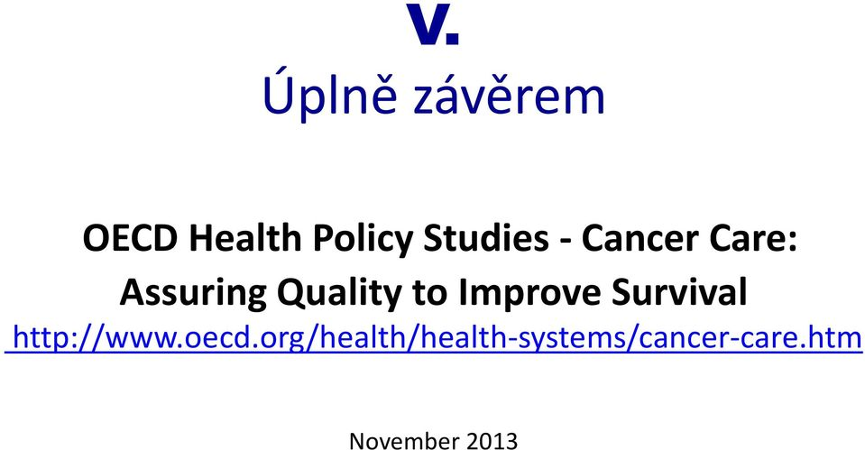 to Improve Survival http://www.oecd.
