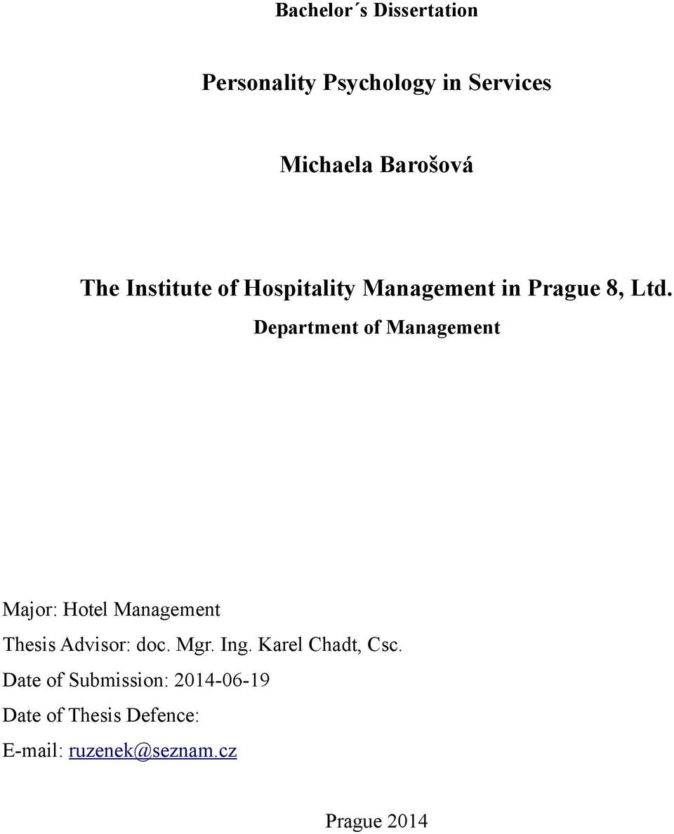 Department of Management Major: Hotel Management Thesis Advisor: doc. Mgr. Ing.
