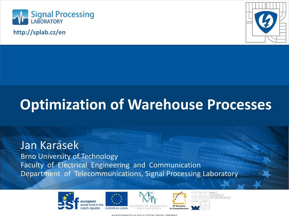 cz/en Optimization of Warehouse Processes Jan Karásek Faculty of