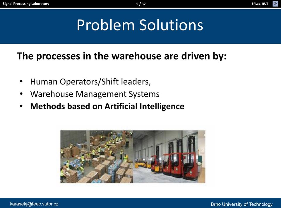 by: Human Operators/Shift leaders, Warehouse