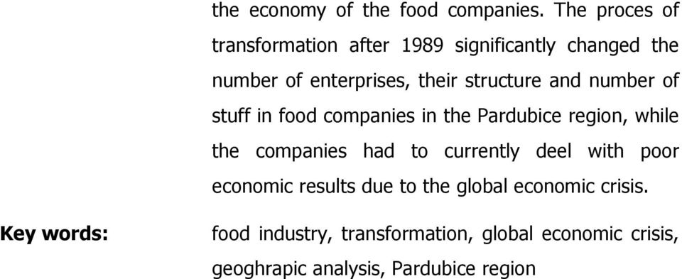 structure and number of stuff in food companies in the Pardubice region, while the companies had to