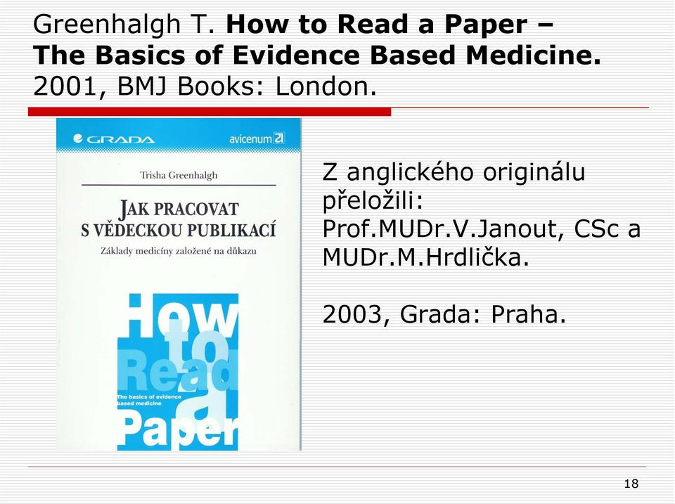 Medicine. 2001, BMJ Books: London.