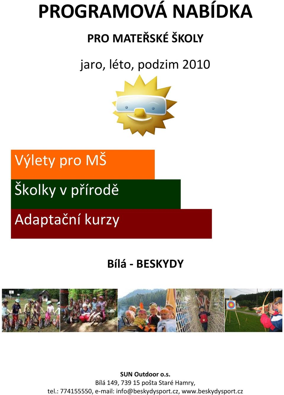 BESKYDY SUN Outdoor o.s.