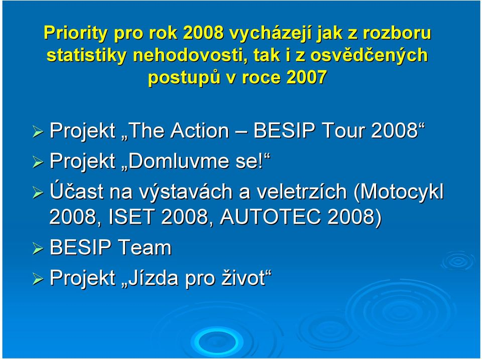 Action BESIP Tour 2008 Projekt Domluvme se!