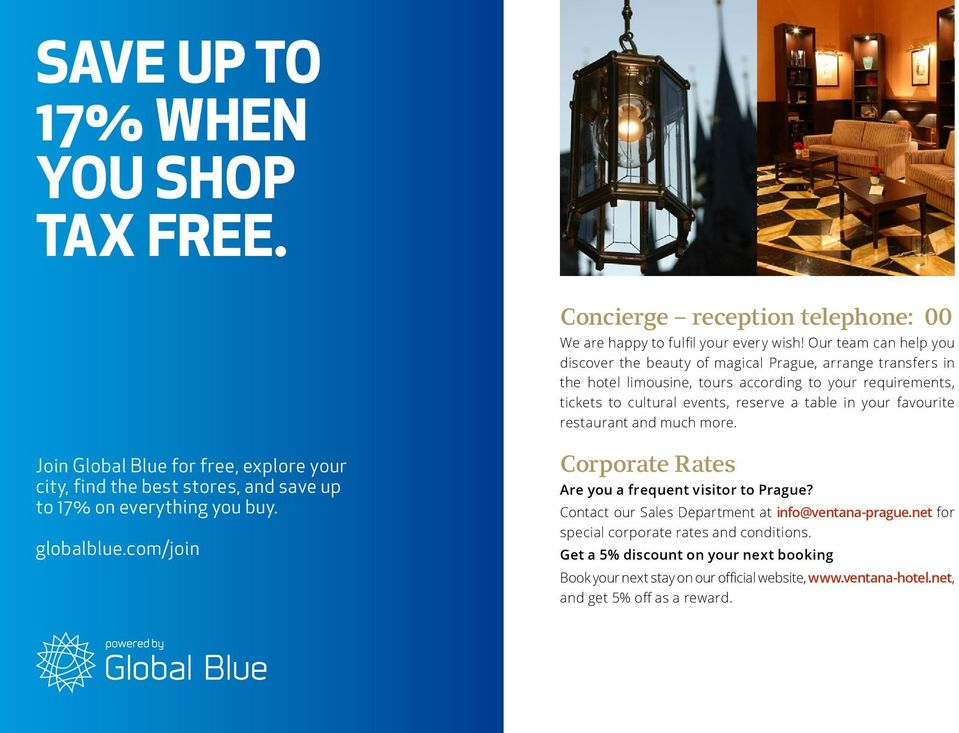 your favourite restaurant and much more. Join Global Blue for free, explore your city, find the best stores, and save up to 17% on everything you buy. globalblue.