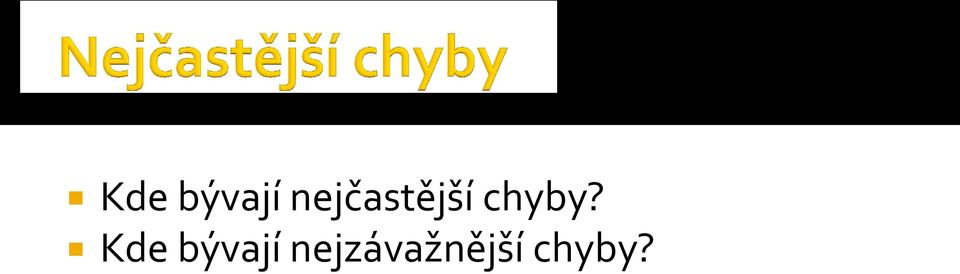 chyby?