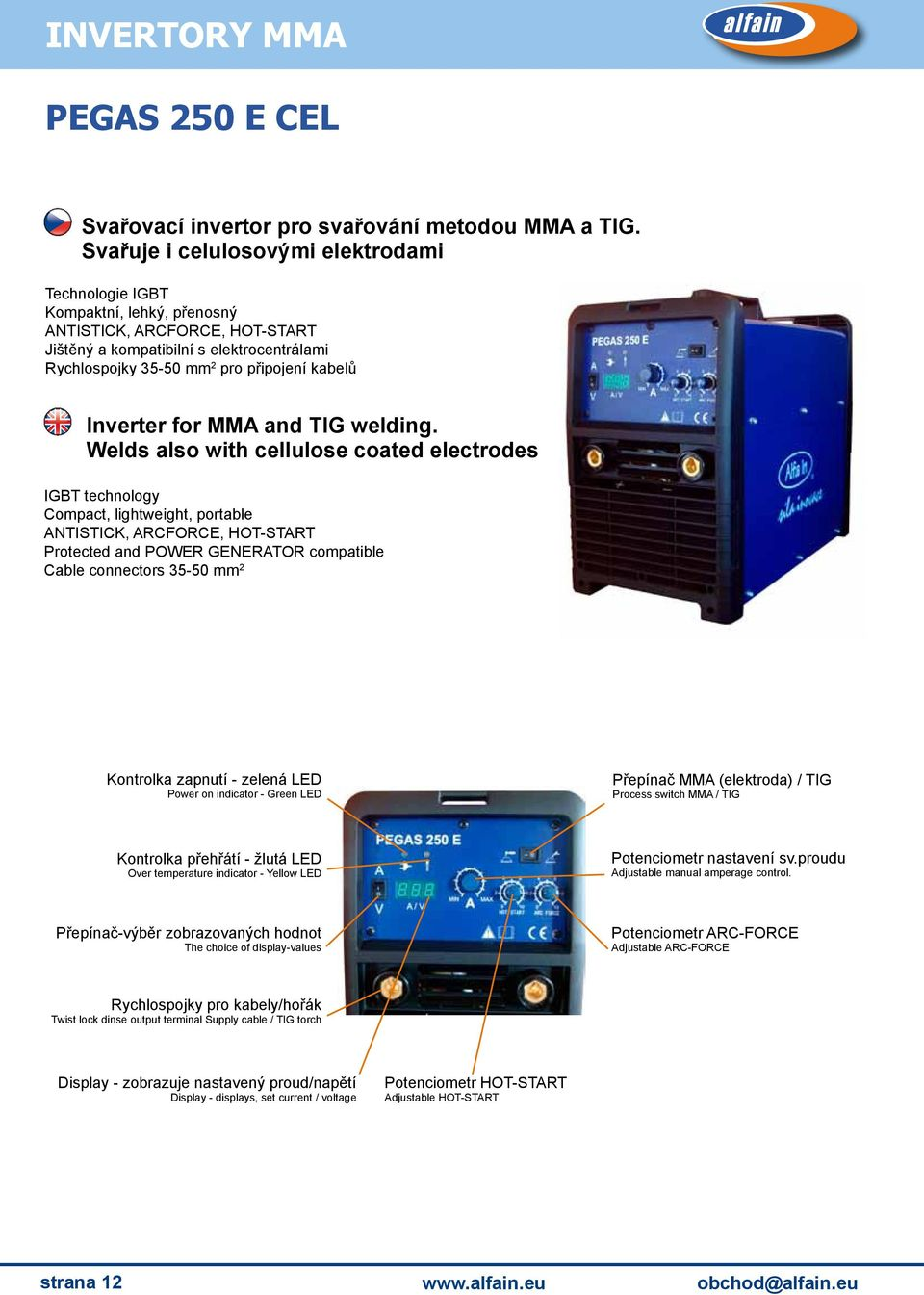 Inverter for MMA and TIG welding.