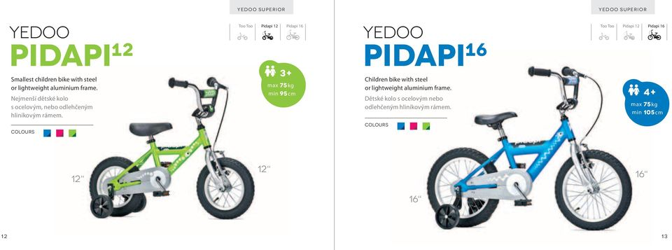 Too Too Pidapi 12 Pidapi 16 3+ min 95 cm pidapi 16 Children bike with steel or lightweight