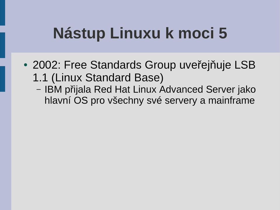 1 (Linux Standard Base) IBM přijala Red Hat