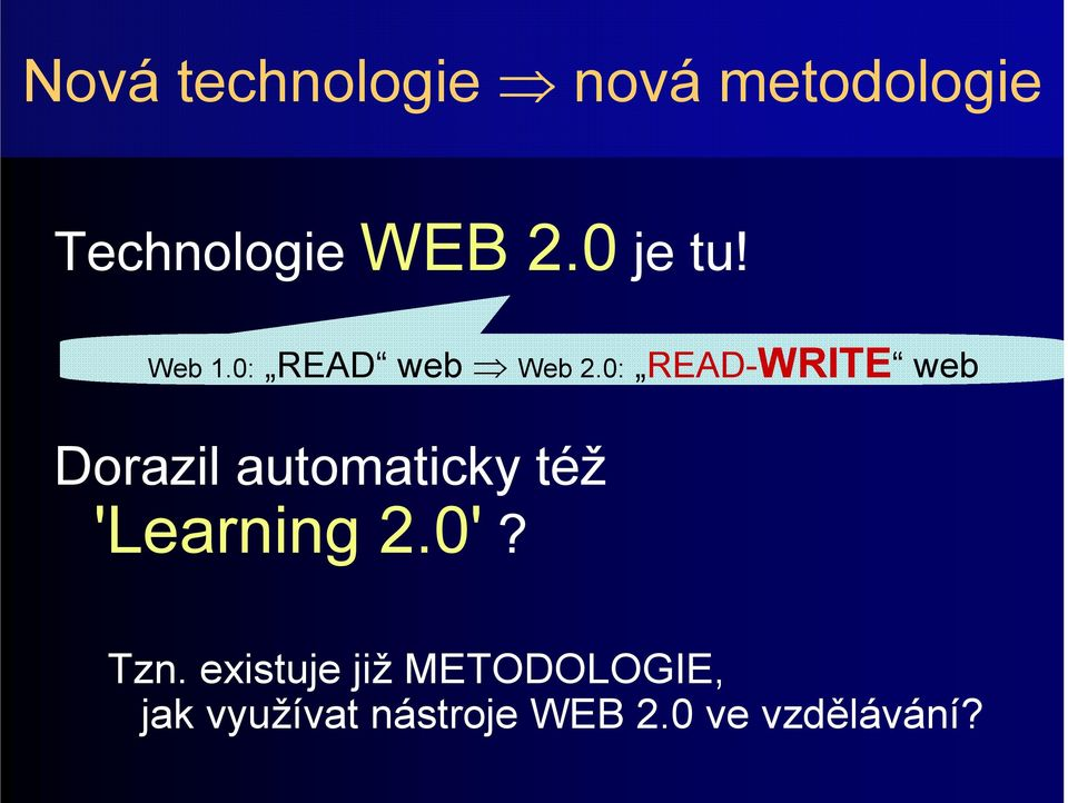 0: READ-WRITE web Dorazil automaticky též 'Learning 2.