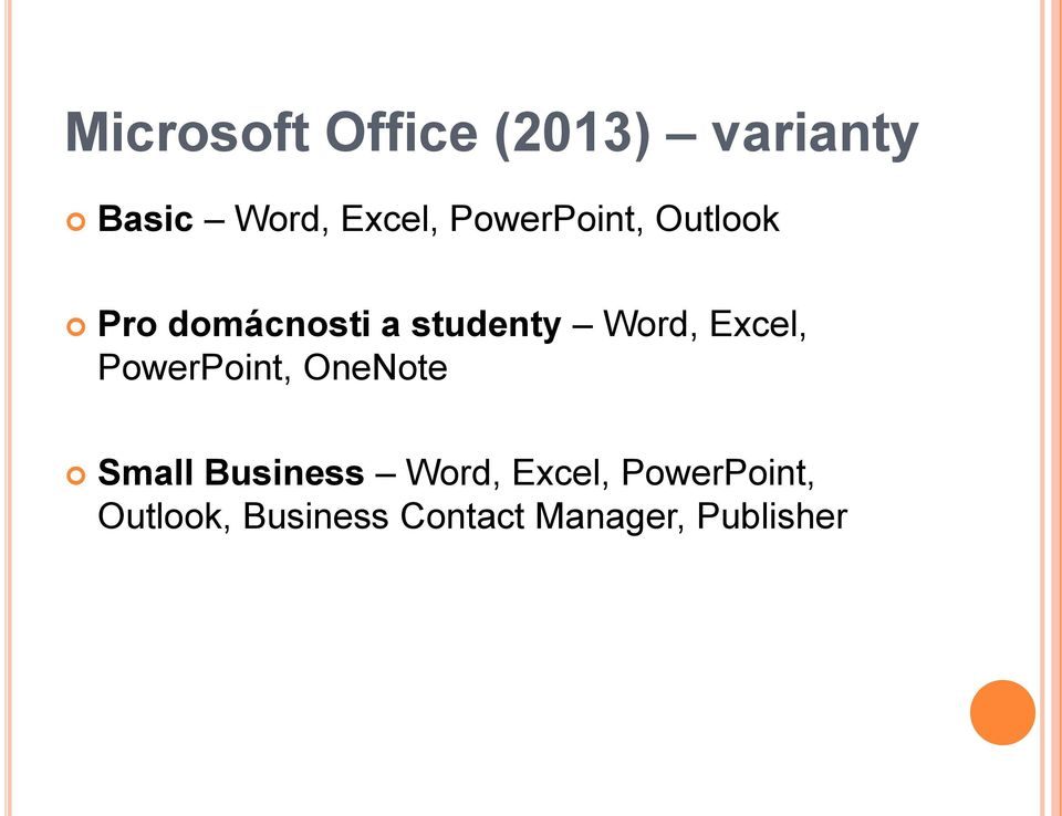 Excel, PowerPoint, OneNote Small Business Word,