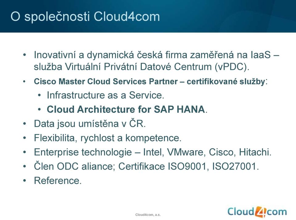 Cisco Master Cloud Services Partner certifikované služby: Infrastructure as a Service.