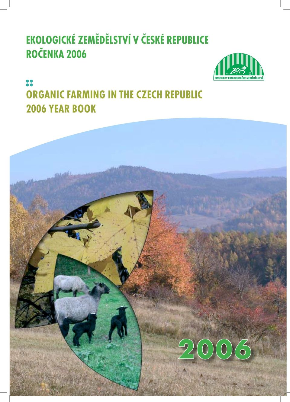 2006 ORGANIC FARMING IN THE