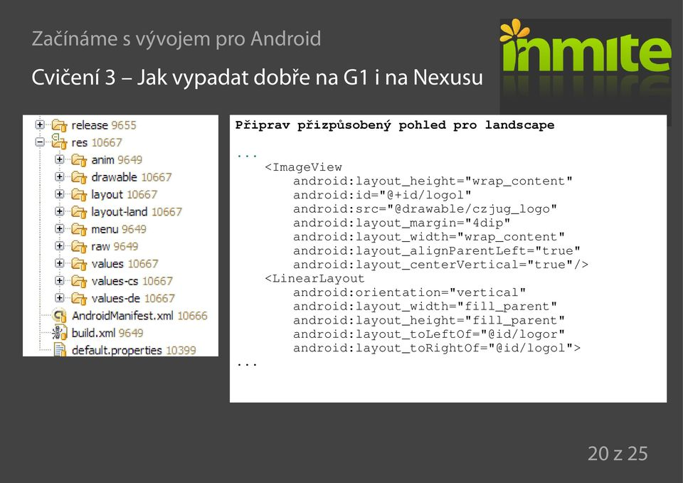 "android:layout_margin=""4dip"" android:layout_width=""wrap_content"" android:layout_alignparentleft=""true"""