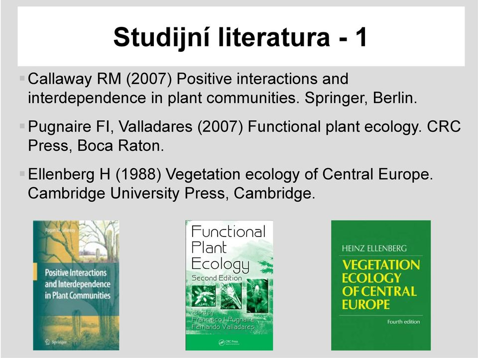 Pugnaire FI, Valladares (2007) Functional plant ecology.