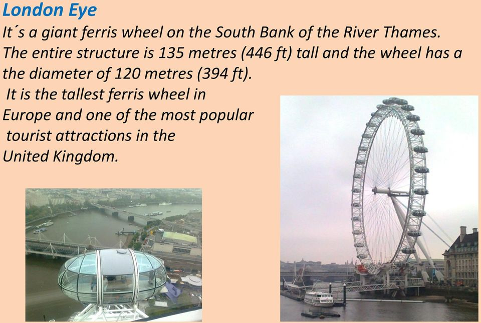 The entire structure is 135 metres (446 ft) tall and the wheel has a the