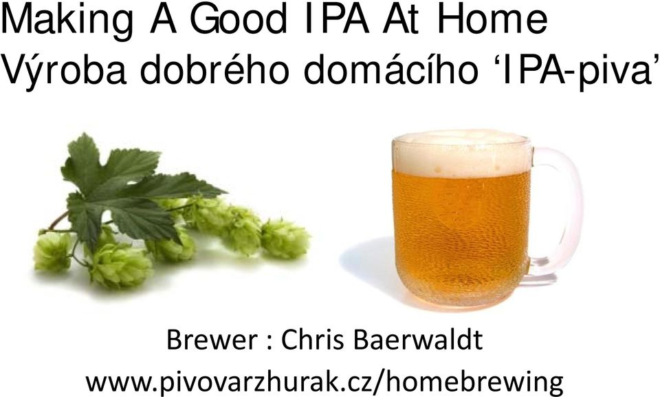 IPA-piva Brewer : Chris