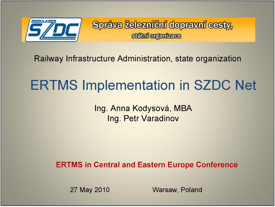 Petr Varadinov CEE 2007 ERTMS in Central