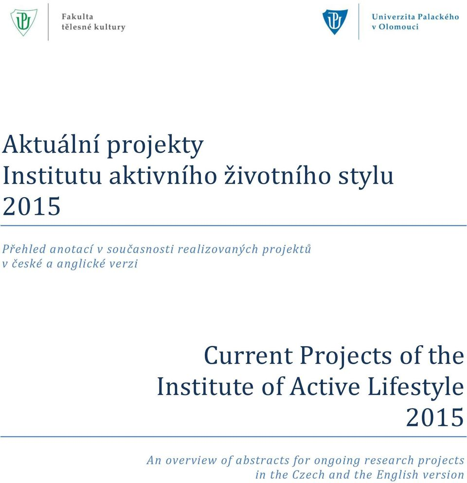 Current Projects of the Institute of Active Lifestyle 2015 An overview