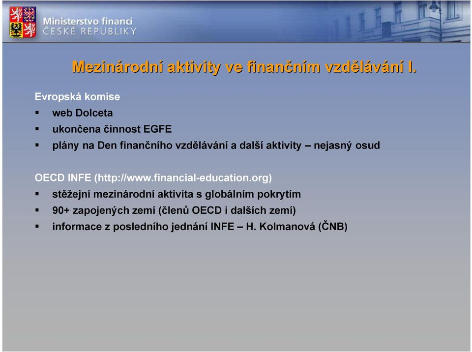 aktivity nejasný osud OECD INFE (http://www.financial-education.