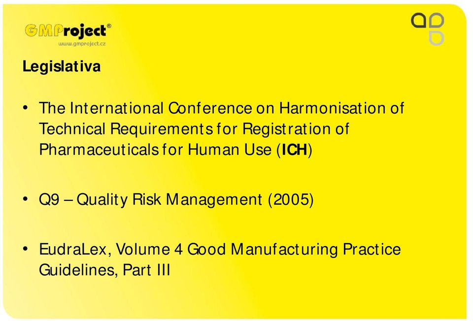 Pharmaceuticals for Human Use (ICH) Q9 Quality Risk
