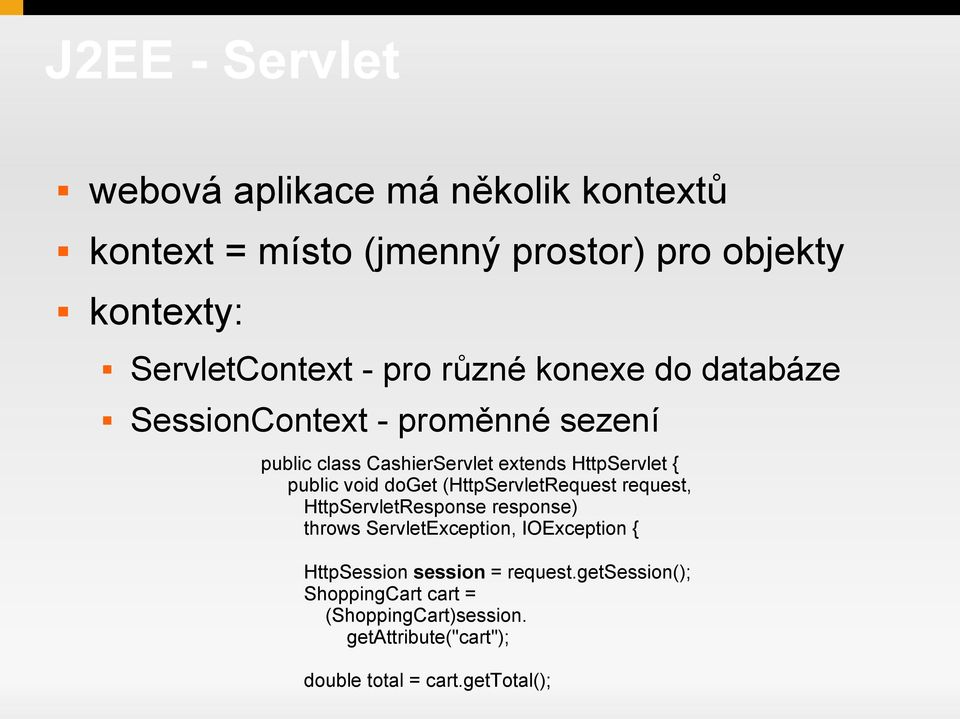 void doget (HttpServletRequest request, HttpServletResponse response) throws ServletException, IOException { HttpSession