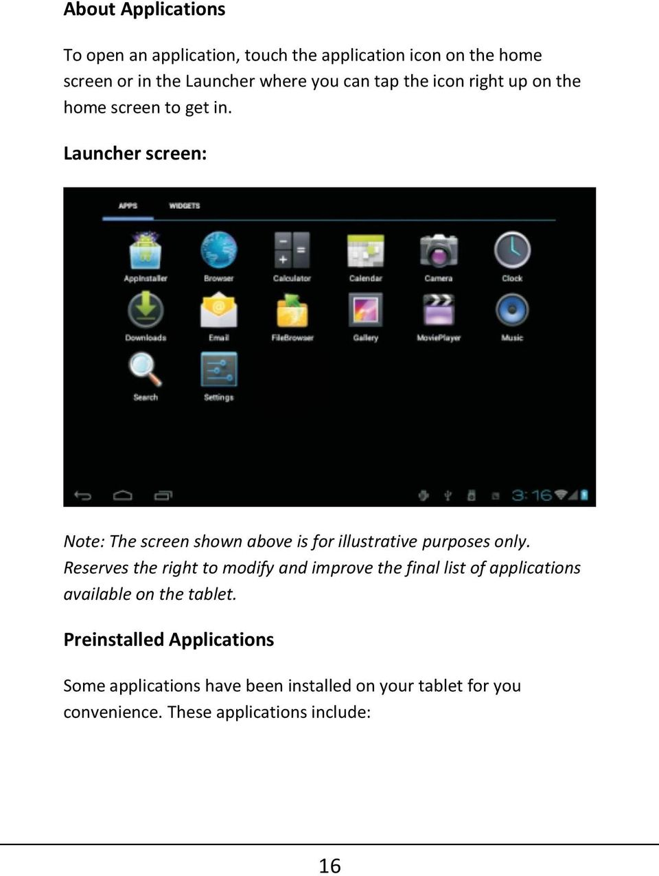 Launcher screen: Note: The screen shown above is for illustrative purposes only.