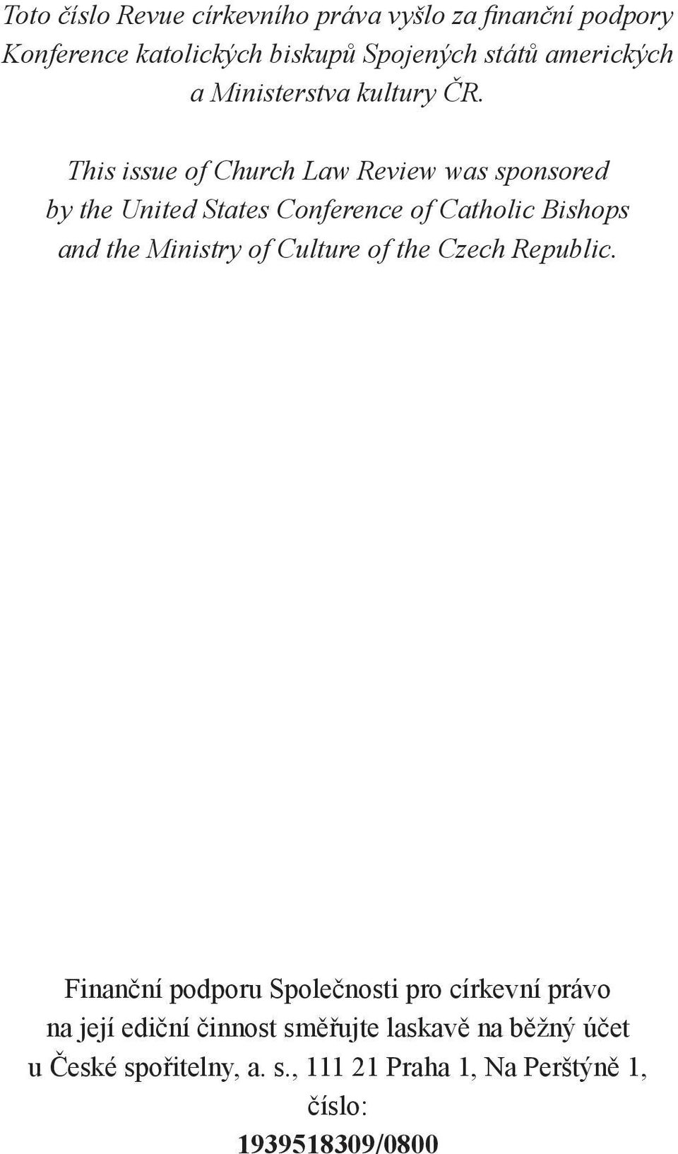This issue of Church Law Review was sponsored by the United States Conference of Catholic Bishops and the Ministry of