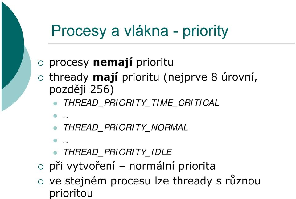THREAD_PRIORITY_TIME_CRITICAL.. THREAD_PRIORITY_NORMAL.